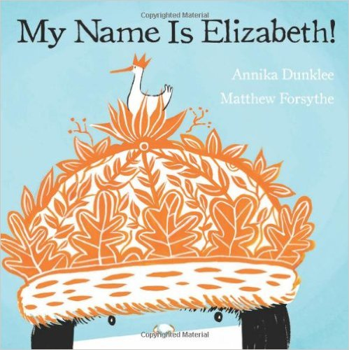 My Name is Elizabeth and other tips and books about respecting our friend's names.